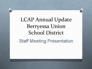 LCAP Annual Update Berryessa Union School District Staff