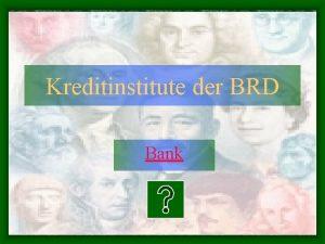 Kreditinstitute der BRD Bank Vorwort Das vorliegende elektronische