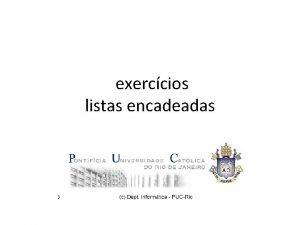 exerccios listas encadeadas 1 Considerando listas de valores