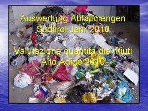 Auswertung Abfallmengen Sdtirol Jahr 2010 Valutazione quantita die