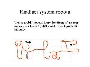 Riadiaci systm robota loha urobi robota ktor doke