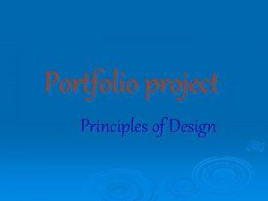 Portfolio project Principles of Design Principles of Design