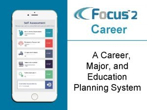 Career A A Career Major and Education Planning
