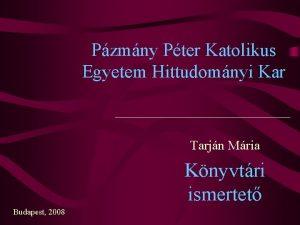 Pzmny Pter Katolikus Egyetem Hittudomnyi Kar Tarjn Mria