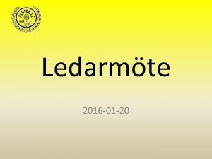 Ledarmte 2016 01 20 Agenda Start 35 min