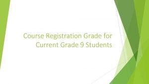 Course Registration Grade for Current Grade 9 Students