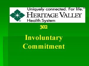 302 Involuntary Commitment What is a 302 A