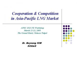 Cooperation Competition in AsiaPacific LNG Market APEC EGCFE