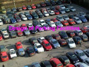 Design of Parking Facilities Design of Parking Facilities