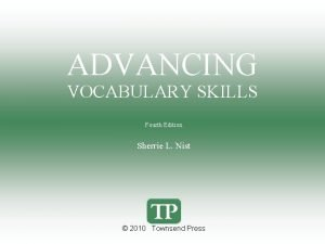 ADVANCING VOCABULARY SKILLS Fourth Edition Sherrie L Nist