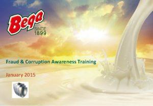 Fraud Corruption Awareness Training January 2015 Overview Fraud