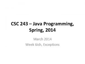 CSC 243 Java Programming Spring 2014 March 2014