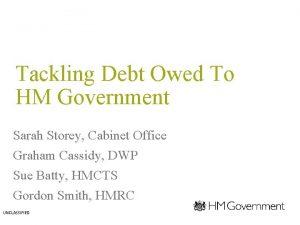 Tackling Debt Owed To HM Government Sarah Storey