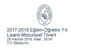 2017 2018 Eitimretim Yl Lisans Mezuniyet Treni 29