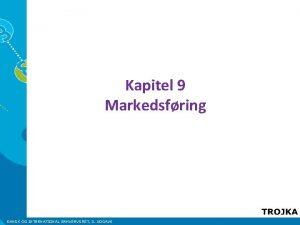 Kapitel 9 Markedsfring DANSK OG INTERNATIONAL ERHVERVSRET 3