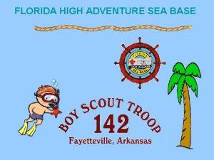 FLORIDA HIGH ADVENTURE SEA BASE FLORIDA HIGH ADVENTURE