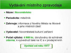 Vydvn mstnho zpravodaje Nzev Novomstsko Periodicita msnk Zahrnuje