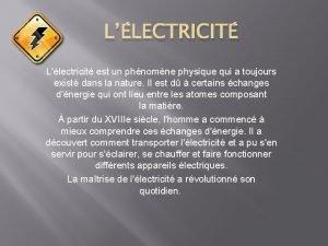 LLECTRICIT Llectricit est un phnomne physique qui a