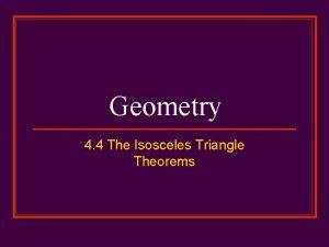 Geometry 4 4 The Isosceles Triangle Theorems Isosceles