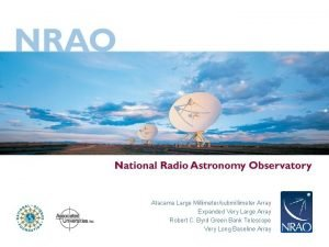 Atacama Large Millimetersubmillimeter Array Expanded Very Large Array
