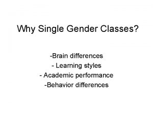 Why Single Gender Classes Brain differences Learning styles
