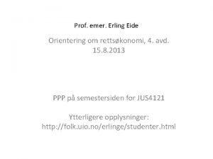 Prof emer Erling Eide Orientering om rettskonomi 4
