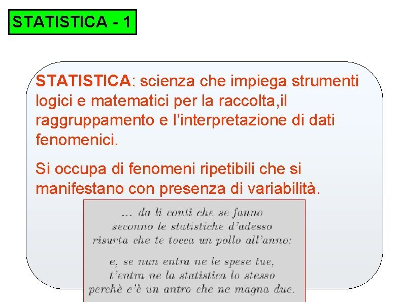 STATISTICA 1 STATISTICA scienza che impiega strumenti logici