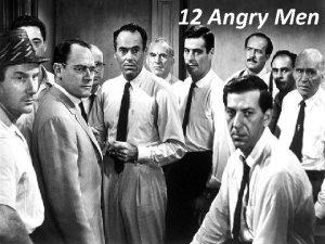 12 Angry Men 12 Men 12 Broken Men