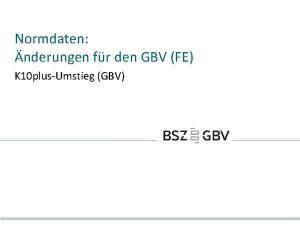 Normdaten nderungen fr den GBV FE K 10