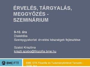 RVELS TRGYALS MEGGYZS SZEMINRIUM 9 10 ra Dialektika