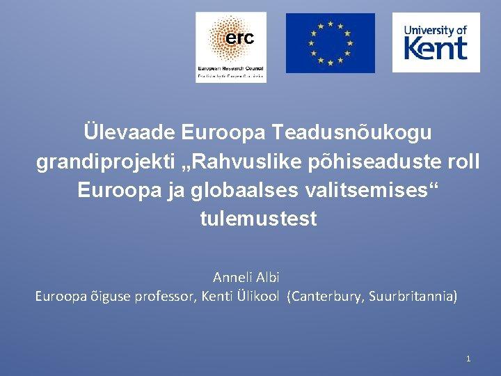 levaade Euroopa Teadusnukogu grandiprojekti Rahvuslike phiseaduste roll Euroopa