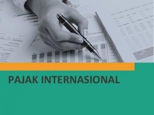 PAJAK INTERNASIONAL Agenda Pajak Internasional Perjanjian Penghindaran Pajak
