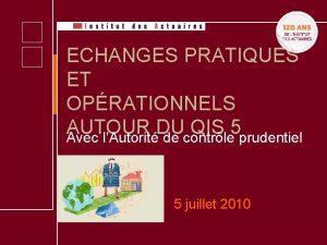 QIS 5 ECHANGES PRATIQUES ET OPRATIONNELS AUTOUR DU