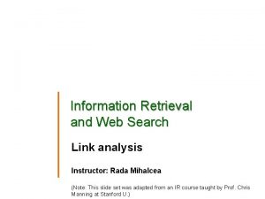 Information Retrieval and Web Search Link analysis Instructor