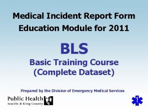 Medical Incident Report Form Education Module for 2011