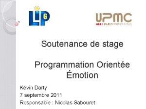 Soutenance de stage Programmation Oriente motion Kvin Darty