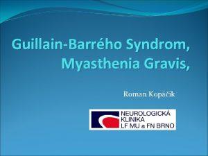 GuillainBarrho Syndrom Myasthenia Gravis Roman Kopik GuillainBarrho Syndrom