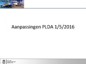 Aanpassingen PLDA 152016 Overzicht Entrepots AV terugbetaling BOD