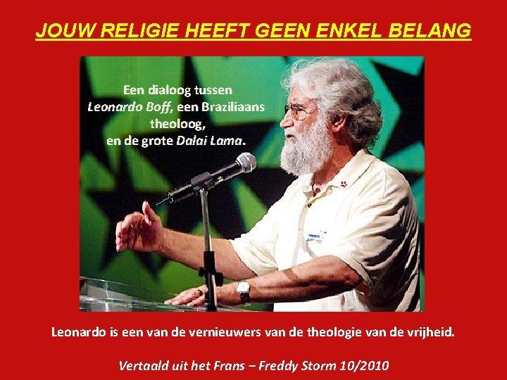 JOUW RELIGIE HEEFT GEEN ENKEL BELANG Een dialoog
