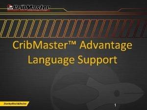 Crib Master Advantage Language Support 1 Crib Master