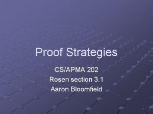 Proof Strategies CSAPMA 202 Rosen section 3 1