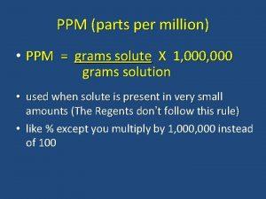 PPM parts per million PPM grams solute X