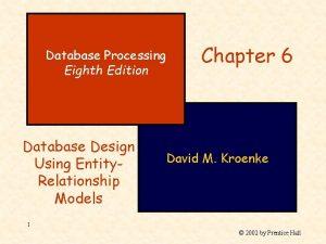 Database Processing Eighth Edition Database Design Using Entity