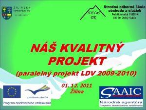 N KVALITN PROJEKT paraleln projekt LDV 2009 2010