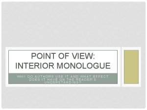 POINT OF VIEW INTERIOR MONOLOGUE WHY DO AUTHORS