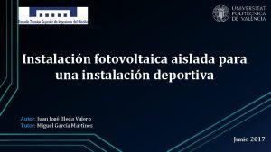 Instalacin fotovoltaica aislada para una instalacin deportiva Autor