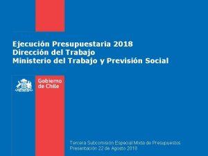 Ejecucin Presupuestaria 2018 Direccin del Trabajo Ministerio del