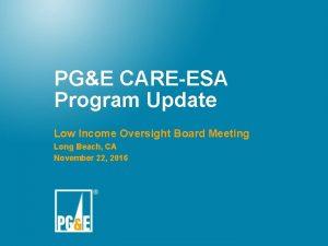 PGE CAREESA Program Update Low Income Oversight Board