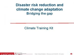 Disaster risk reduction and climate change adaptation Bridging