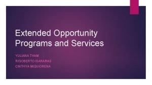 Extended Opportunity Programs and Services YULIANA THAM RIGOBERTO
